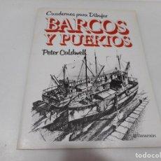 Libri di seconda mano: PETER CALDWELL CUADERNOS PARA DIBUJAR BARCOS Y PUERTOS Q2867T. Lote 218482535
