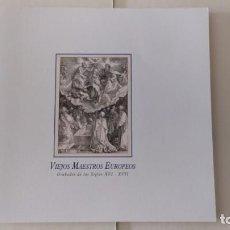 Libros de segunda mano: CATÁLOGO VIEJOS MAESTROS EUROPEOS GRABADOS DE LOS SIGLOS XVI XVII AÑO 2010. Lote 218482650