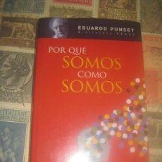 Libros de segunda mano: EDUARDO PUNSET POR QUE SOMOS COMO SOMOS AGUILAR. Lote 218493142