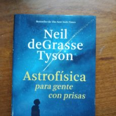 Libros de segunda mano: ASTROFISICA PARA GENTE CON PRISAS. NEIL DEGRASSE TYSON .PAIDOS. COSMOS. CARL SAGAN. Lote 218521003
