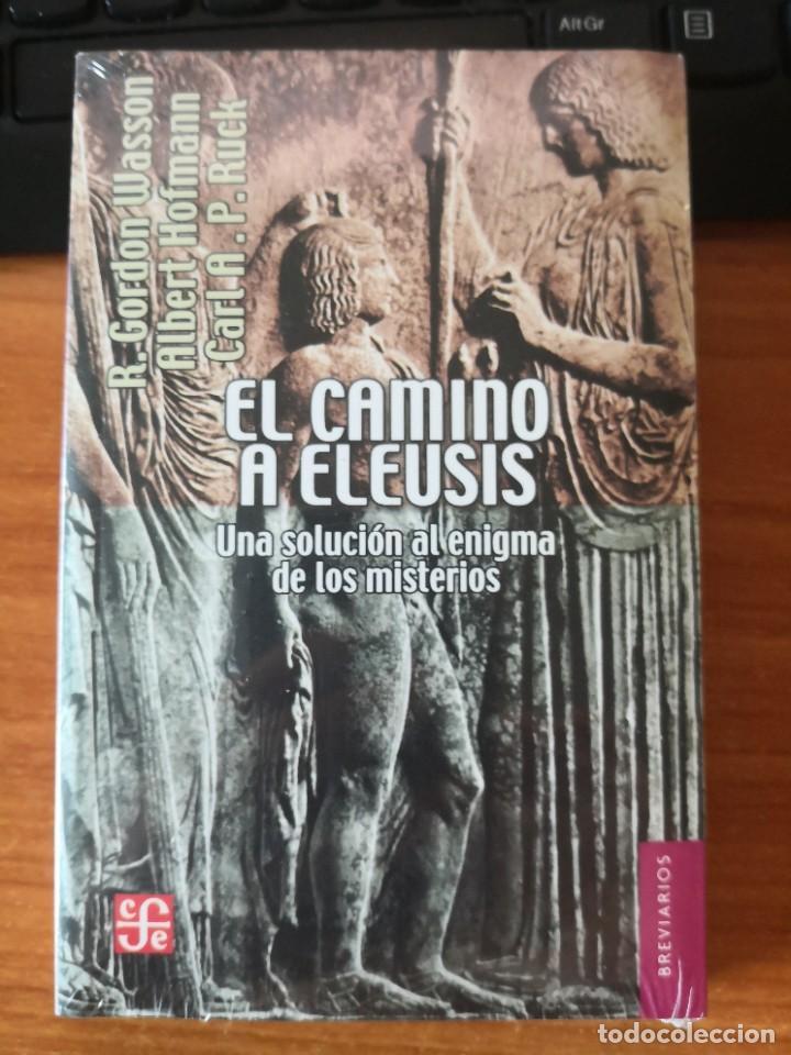 EL CAMINO A ELEUSIS-UNA SOLUCIÓN AL ENIGMA DE LOS MISTERIOS-ALBERT HOFMANN-WASSON-RUCK-LSD-ENTEOGEN (Libros de Segunda Mano - Parapsicología y Esoterismo - Otros)
