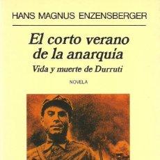Libros de segunda mano: HANS MAGNUS ENZENSBERGER : EL CORTO VERANO DE LA ANARQUÍA. VIDA Y MUERTE DE DURRUTI (ANAGRAMA, 1998). Lote 218524635
