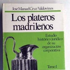 Libros de segunda mano: LOS PLATEROS MADRILEÑOS (CRUZ VALDOVINOS) HISTORIA PLATERIA, ORFEBRERIA. Lote 218526392