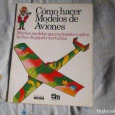 Libros de segunda mano: EDICIONES PLESA COMO HACER MODELOS DE AVIONES SM. Lote 218534750