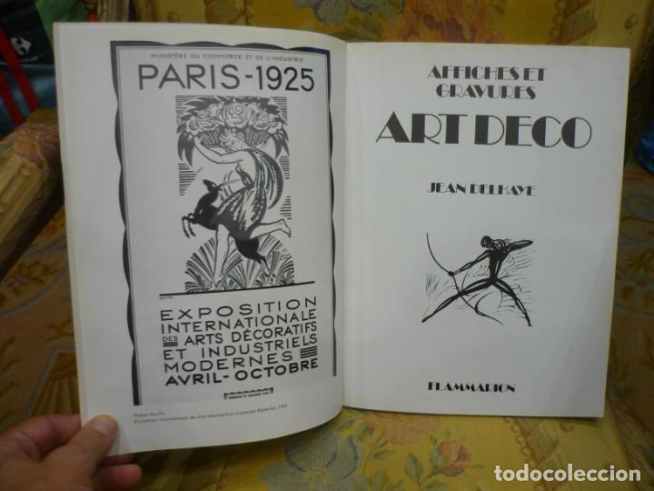 Libros de segunda mano: AFFICHES ET GRAVURES ART DECO, DE JEAN DELHAYE. EDITORIAL FLAMMARION 1.977. MUY ILUSTRADO. - Foto 4 - 218545628