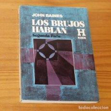 Libri di seconda mano: LOS BRUJOS HABLAN SEGUNDA PARTE, JOHN BAINES, HORUS EDITORIAL KIER ARGENTINA 1980. Lote 218558277