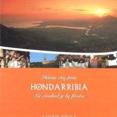 Libros de segunda mano: HONDARRIBIA. LA CIUDAD Y LA FIESTA. FLOREN PORTU. 2007. Lote 218587601