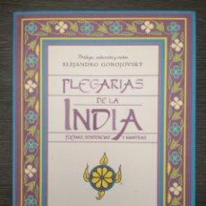 Libri di seconda mano: PLEGARIAS DE LA INDIA. ALEJANDRO GOROJOVSKY. ECOS VERGARA. 2001. Lote 218576576