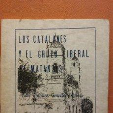 Libri di seconda mano: LOS CATALANES Y EL GRUPO LIBERAL DE MATANZAS. JUAN FRANCISCO GONZALEZ. EDICIONES MATANZAS. Lote 218597615