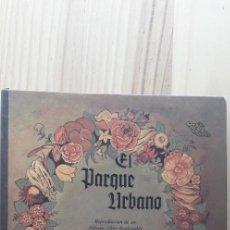 Libros de segunda mano: EL PARQUE URBANO - REPRODUCCION DE UN ANTIGUO LIBRO DESPLEGABLE POR LOTHAR MEGGENDORFER. Lote 218600395