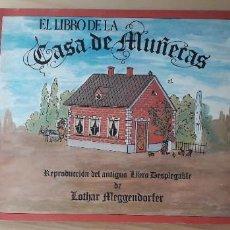 Libros de segunda mano: EL LIBRO DE LA CASA DE MUÑECAS. REPRODUCCION DE UN ANTIGUO LIBRO DESPLEGABLE DE LOTHAR MEGGENDORFER. Lote 218601931