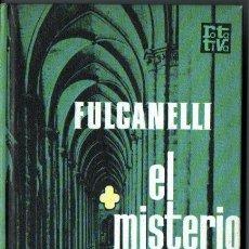 Libros de segunda mano: FULCANELLI : EL MISTERIO DE LAS CATEDRALES (PLAZA JANÉS, 1974). Lote 218622127