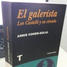 Libri di seconda mano: EL GALERISTA LEO CASTELLI Y SU CÍRCULO - COHEN-SOLAL, ANNIE. Lote 218633901