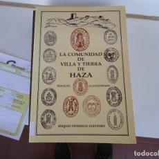 Libros de segunda mano: LA COMUNIDAD DE VILLA Y TIERRA DE HAZA. Lote 218692296