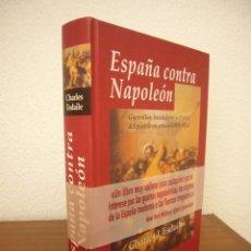 Libros de segunda mano: CHARLES J. ESDAILE: ESPAÑA CONTRA NAPOLEÓN (EDHASA, 2006) TAPA DURA. COMO NUEVO.. Lote 218718111