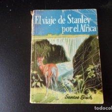 Libros de segunda mano: EL VIAJE DE STANLEY POR EL AFRICA.SANTOS BOSCH. Lote 218723015