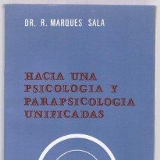Libros de segunda mano: HACIA UNA PSICOLOGIA Y PARAPSICOLOGIA UNIFICADAS DR. R. MARQUES SALA. Lote 218740020
