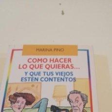 Livros em segunda mão: C-5 LIBRO CÓMO HACER LO QUE QUIERAS--: Y QUE TUS VIEJOS ESTÉN CONTENTOS - PINO, MARINA. Lote 218741805