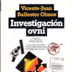 Livros em segunda mão: INVESTIGACIÓN OVNI - VICENTE-JUAN BALLESTER OLMOS. Lote 218743838