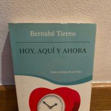 Libros de segunda mano: HOY AQUÍ Y AHORA BERNABÉ TIERNO. Lote 218746111