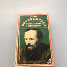 Libros de segunda mano: HUMILLADOS Y OFENDIDOS. Lote 218754558