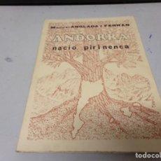 Libros de segunda mano: LIBRO ANDORRA NACIO PIRINENCA FIRMADA Y DEDICADA POR EL AUTOR MANUEL ANGLADA PRIMERA EDICION. Lote 218778752
