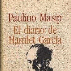 Libros de segunda mano: EL DIARIO DE HAMLET GARCIA - PAULINO MASIP. Lote 218834332