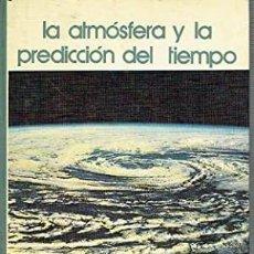 Libros de segunda mano: LA ATMÓSFERA Y LA PREDICCIÓN DEL TIEMPO.. Lote 218838715