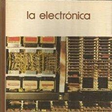 Libros de segunda mano: LA ELECTRÓNICA. BIBLIOTECA SALVAT. Lote 218838903