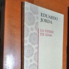 Libros de segunda mano: LA FIEBRE DE SIAM. EDUARDO JORDÁ. PARÉNTESIS. RÚSTICA. BUEN ESTADO. Lote 218839276