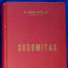 Libros de segunda mano: SODOMITAS MAURICIO CARLAVILLA. Lote 218840421