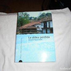 Libros de segunda mano: LA ALDEA PERDIDA.ARMANDO PALACIO VALDES. EDICIONES NOBEL 2003. Lote 218840593