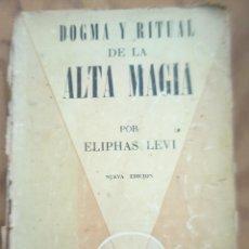 Libros de segunda mano: DOGMA Y RITUAL DE ALTA MAGIA - ELIPHAS LEVI - ED. KIER 1970. Lote 218842926