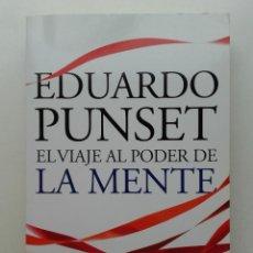 Libros de segunda mano: EL VIAJE AL PODER DE LA MENTE - EDUARDO PUNSET. Lote 218848402