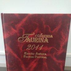Libros de segunda mano: TAUROMAQUIA - AGENDA TAURINA ESPAÑA-AMÉRICA-FRANCIA-PORTUGAL (AÑO 2011). Lote 218848996