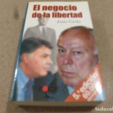 Libros de segunda mano: EL NEGOCIO DE LA LIBERTAD......JESUS CACHO...1999.... Lote 218878730