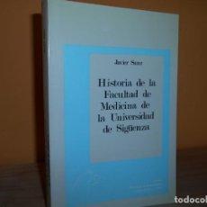 Libros de segunda mano: HISTORIA DE LA FACULTAD DE MEDICINA DE LA UNIVERSIDAD DE SIGUENZA / JAVIER SANZ. Lote 218893415