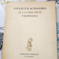 Libros de segunda mano: ESTATUT D´AUTONOMIA DE LA COMUNITAT VALENCIANA GENERALITAT VALENCIANA 1984 EDICIÓN LIMITADA A 575 EJ. Lote 218940840