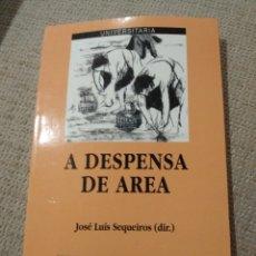 Libros de segunda mano: A DESPENSA DE AREA. JOSÉ LUIS SEQUEIROS. XERAIS. UNIVERITARIA. Lote 218945462