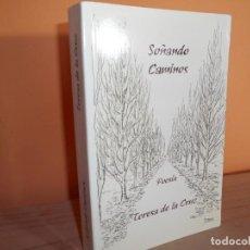 Libros de segunda mano: SOÑANDO CAMINOS / TERESA DE LA CRUZ. Lote 218950663