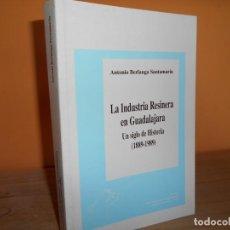 Libros de segunda mano: LA INDUSTRIA RESINERA EN GUADALAJARA,UN SIGLO DE HISTORIA 1889-1989 / ANTONIO BERLANGA SANTAMARIA. Lote 218953392