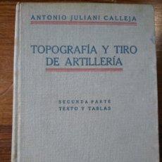 Libros de segunda mano: TOPOGRAFÍA Y TIRO DE ARTILLERÍA. Lote 218961105