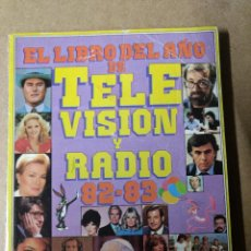 Libros de segunda mano: EL LIBRO COLECCION -EL LIBRO DEL AÑO DE TELEVISIÓN Y RADIO 82 - 83.. Lote 219012888