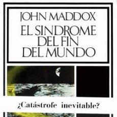 Libros de segunda mano: EL SÍNDROME DEL FIN DEL MUNDO. JOHN MADDOX. Lote 219014602