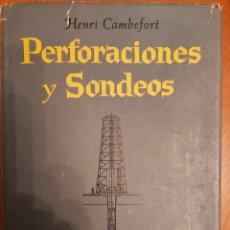 Libros de segunda mano: PERFORACIONES Y SONDEOS. HENRI CAMBEFORT. ED 1962. Lote 219023882