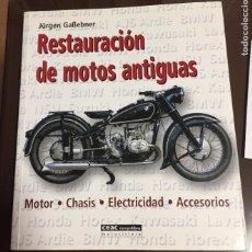 Libros de segunda mano: RESTAURACION DE MOTOS ANTIGUAS, JURGEN GABEBNER. Lote 219048891