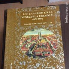 Libros de segunda mano: LOS CANARIOS EN LA VENEZUELA COLONIAL 1670-1810 MANUEL HERNANDEZ GONZALEZ. Lote 219049682