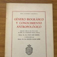 Libros de segunda mano: GÉNERO BIOGRÁFICO Y CONOCIMIENTO ANTROPOLÓGICO DISCURSO DE JULIO CARO BAROJA 61 PÁGINAS. Lote 219057742