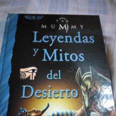 Libros de segunda mano: THE MUMMY LEYENDAS Y MITOS DEL DESIERTO. Lote 219122500