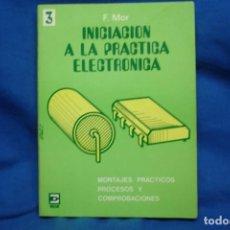 Libros de segunda mano: INICIACIÓN A LA PRÁCTICA ELECTRÓNICA TOMO 3º- ED. REDE 1986. Lote 219126098